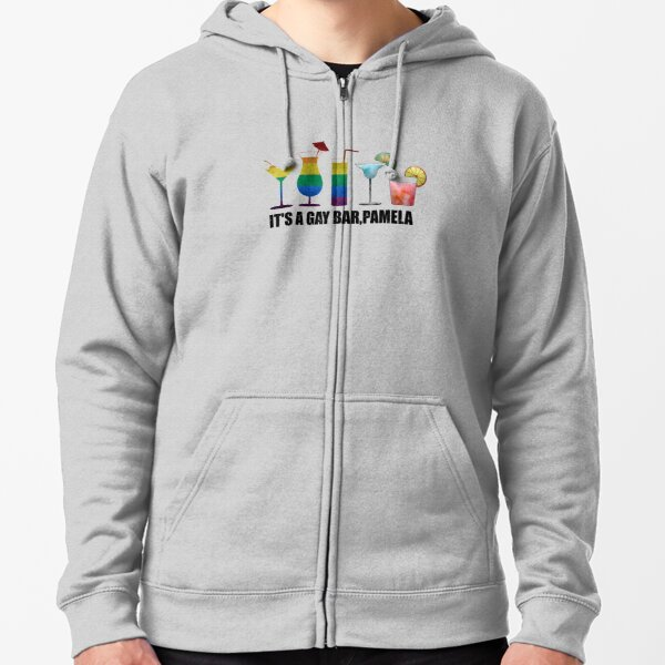 It's a gay bar, Pamela Zipped Hoodie
