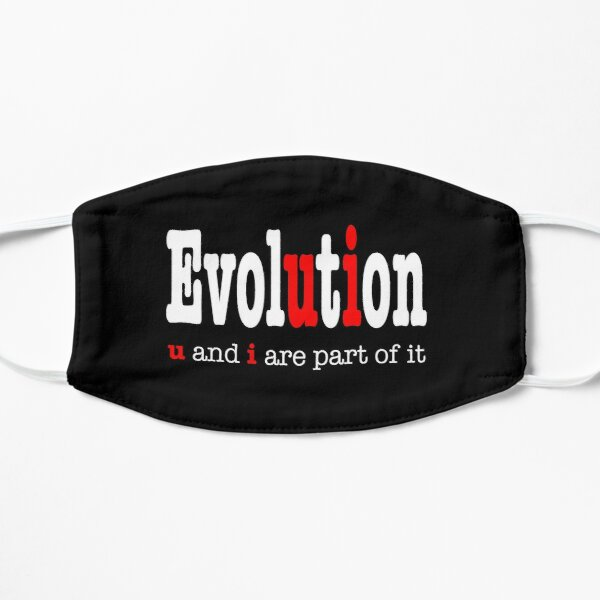 Evolution: u and i are part it  Mask