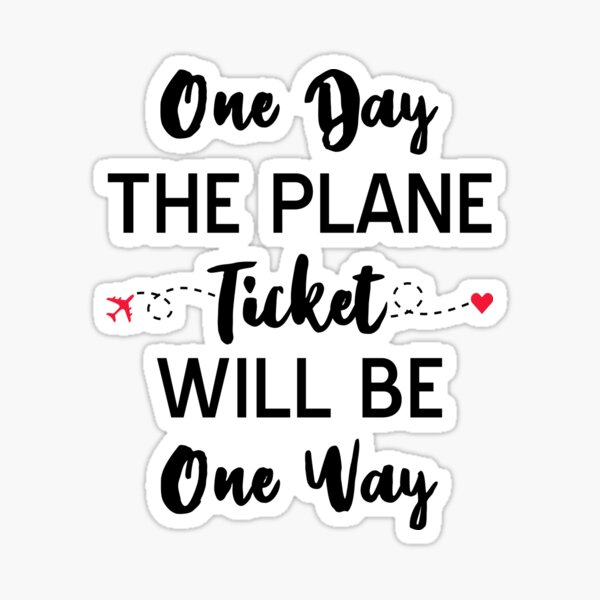 Long Distance Relationship: One Day The Plane Ticket Will Be One Way Sticker