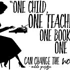 Teacher Quote - Malala Yousafzai  by paperbouquet