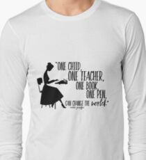 Teacher Quote - Malala Yousafzai  Long Sleeve T-Shirt