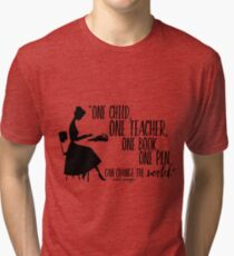 Teacher Quote - Malala Yousafzai  Tri-blend T-Shirt