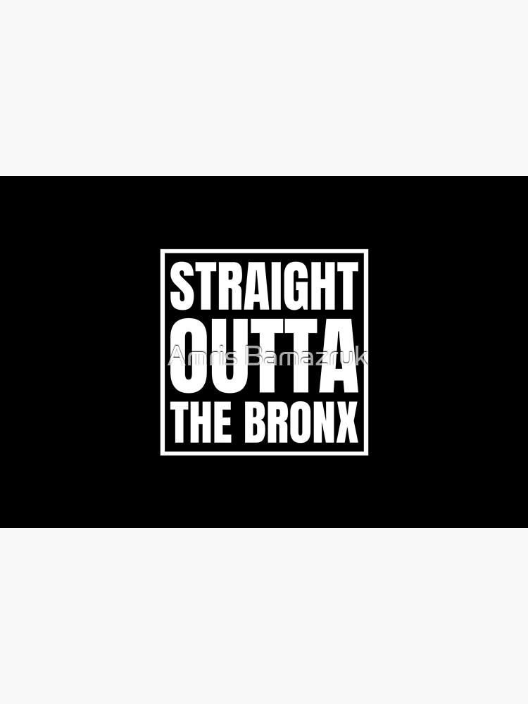 Straight Outta The Bronx by amrisbamazruk