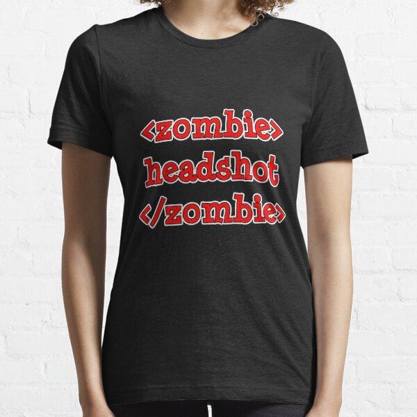<zombie> headshot </zombie> Essential T-Shirt