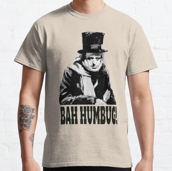 BAH HUMBUG. Ebenezer Scrooge. Classic T-Shirt