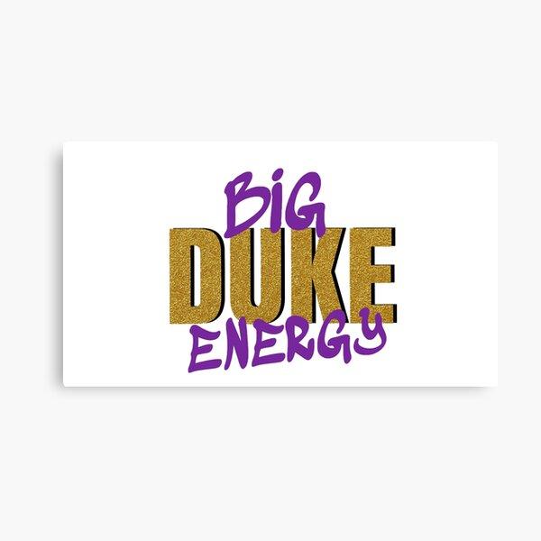 big duke energy Canvas Print