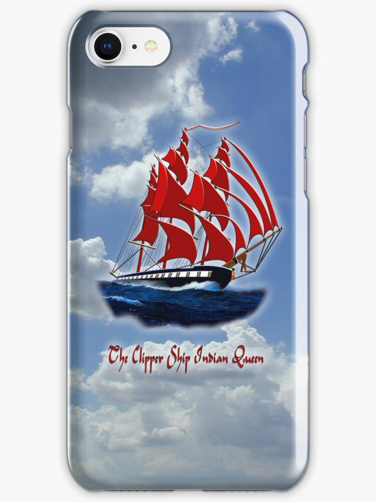 Clipper Ship Indian Queen iPhone case design by Dennis Melling