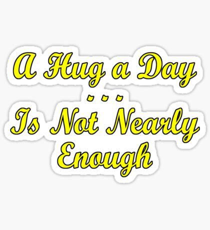not enough hugs 2 Sticker
