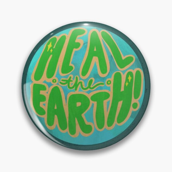 Heal The Earth Pin