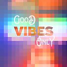 Good Vibes Only Mosaic Stained Glass Geometric by Beverly Claire Kaiya