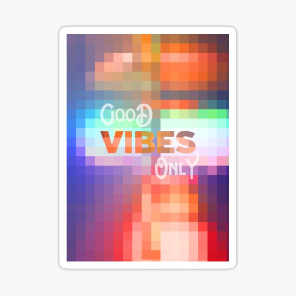 Good Vibes Only Mosaic Stained Glass Geometric Sticker