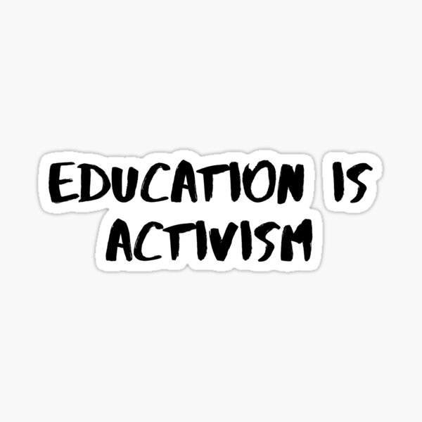 Education is Activism Sticker