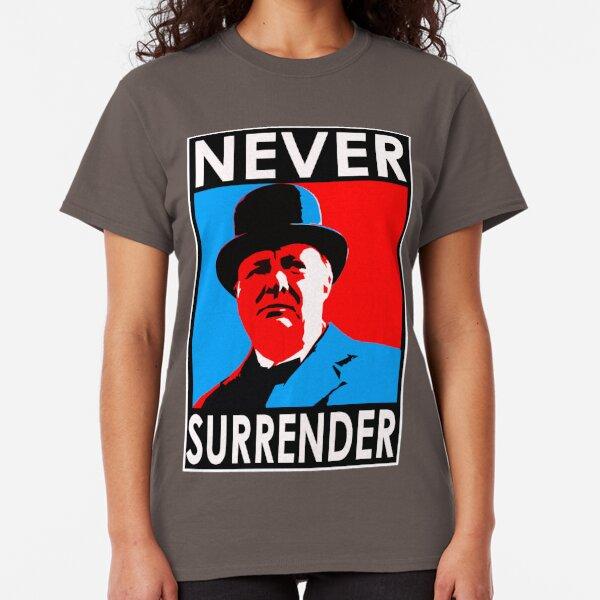 NEVER SURRENDER Classic T-Shirt