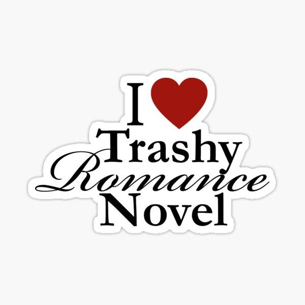 I Love Trashy Romance Novel Sticker