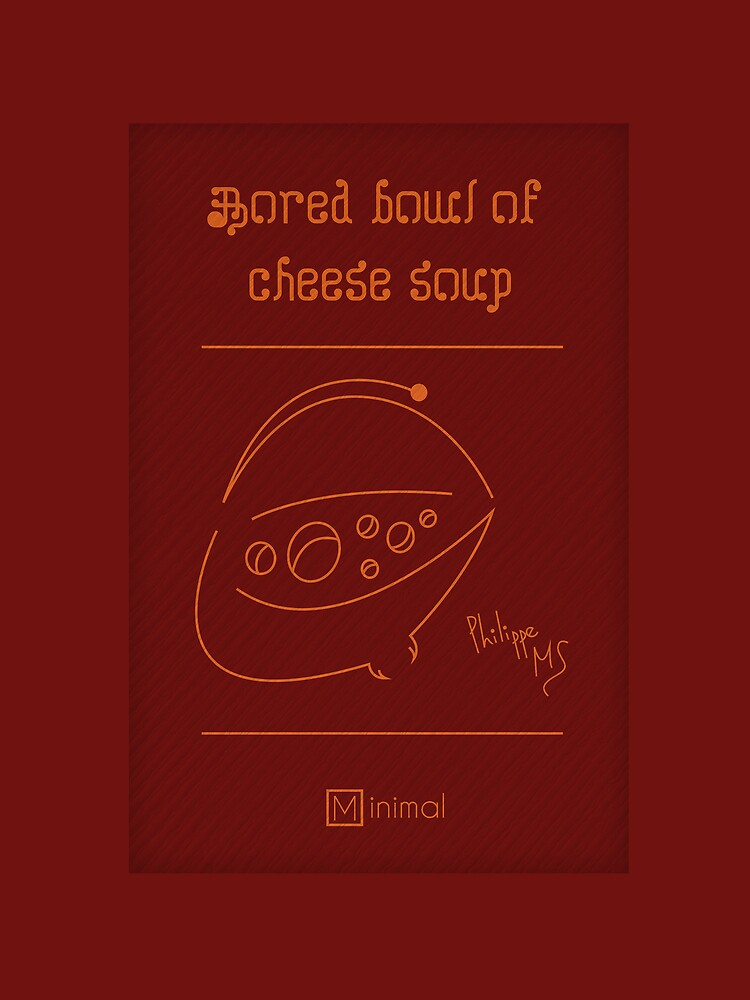 Bored Bowl of Cheese Soup by Philippe Souza