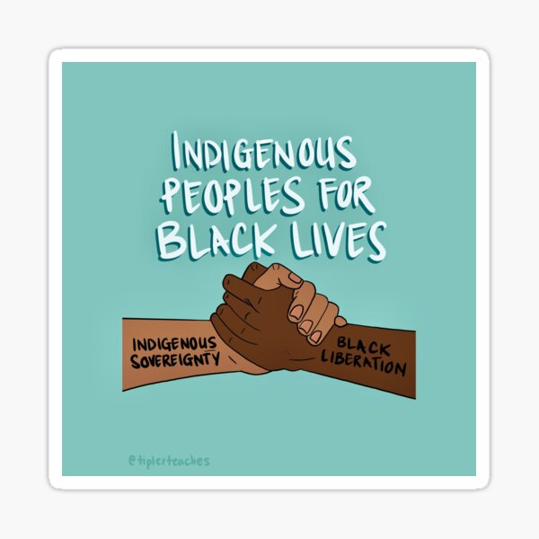 Indigenous Peoples for Black Lives Sticker