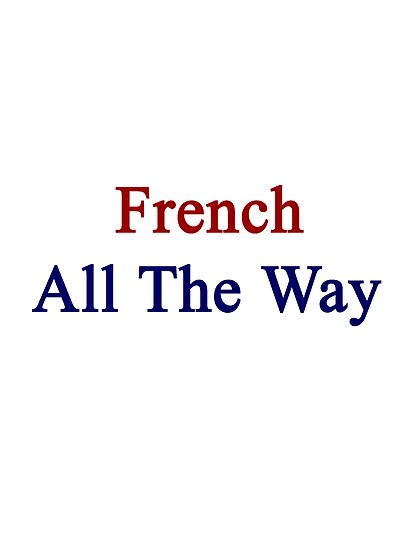 French All The Way by supernova23