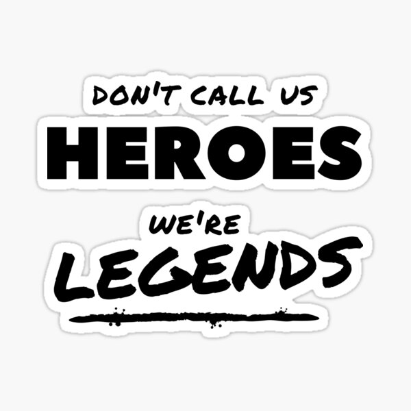 Dont Call Us Heroes White Font Legends Of Tomorrow Sticker By Losel Redbubble