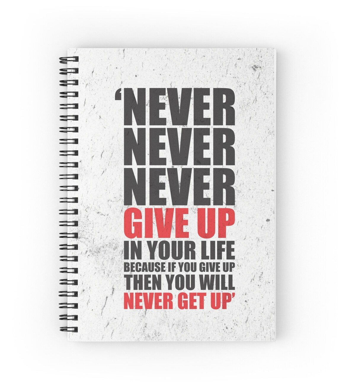 Never Give Up On Life Quotes Never Never Never Give Up In Your Life Because If You Give Up Then