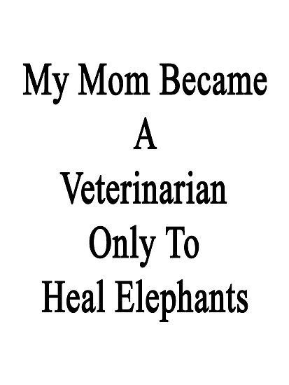 My Mom Became A Veterinarian Only To Heal Elephants by supernova23