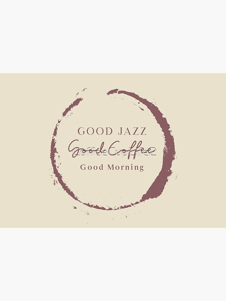 TheCoffeeCupLife: Good Jazz, Good Coffee, Good Morning. by CoffeeCupLife2