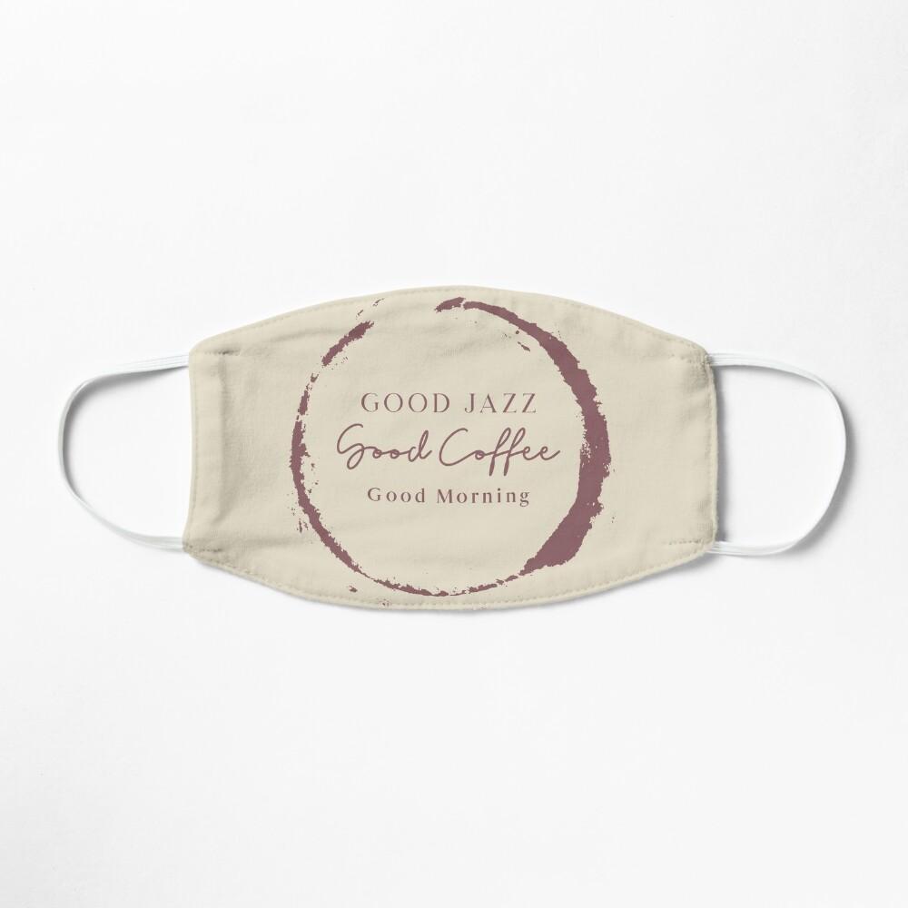 TheCoffeeCupLife: Good Jazz, Good Coffee, Good Morning. Mask