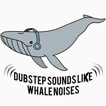 Dubstep Whale Sticker by Toptheundead