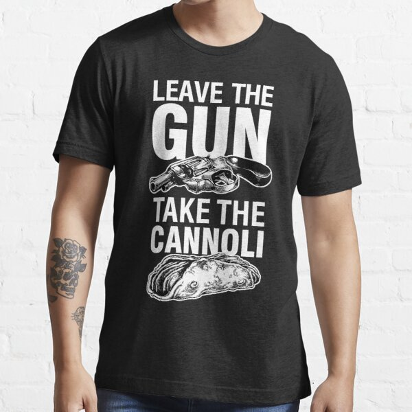 Leave the Gun Take the Cannoli Godfather Movie Quote Essential T-Shirt