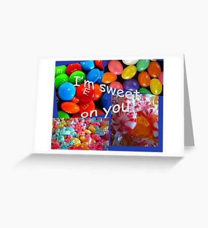 I'm Sweet on You Greeting Card