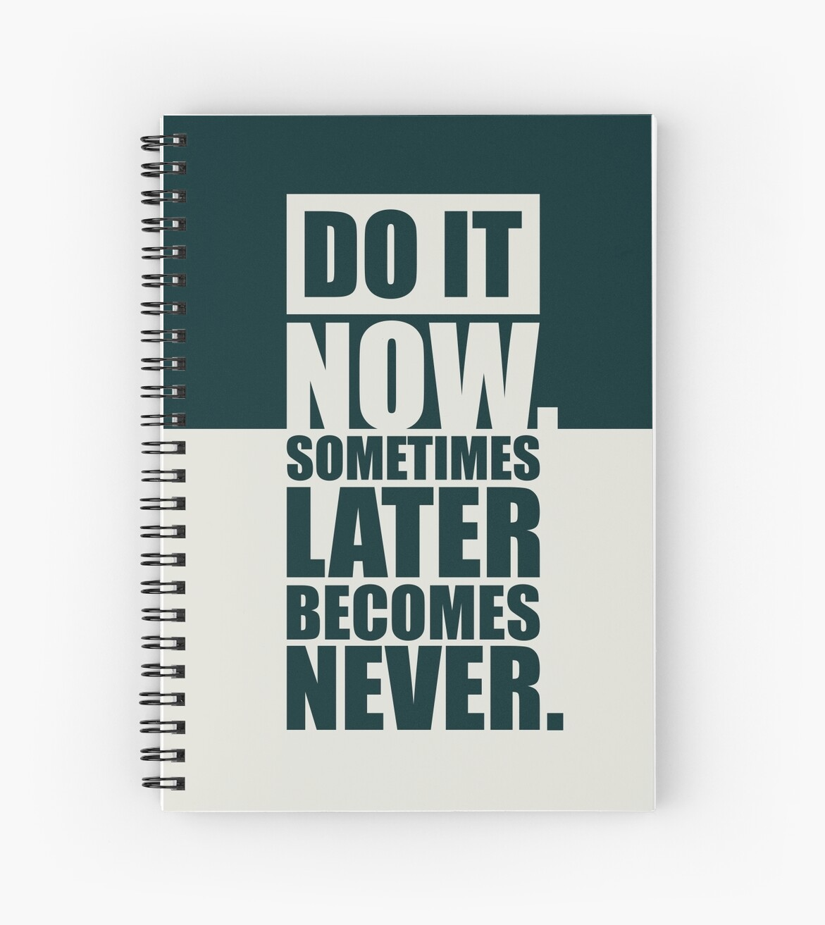u0026quot do it now sometimes later becomes never