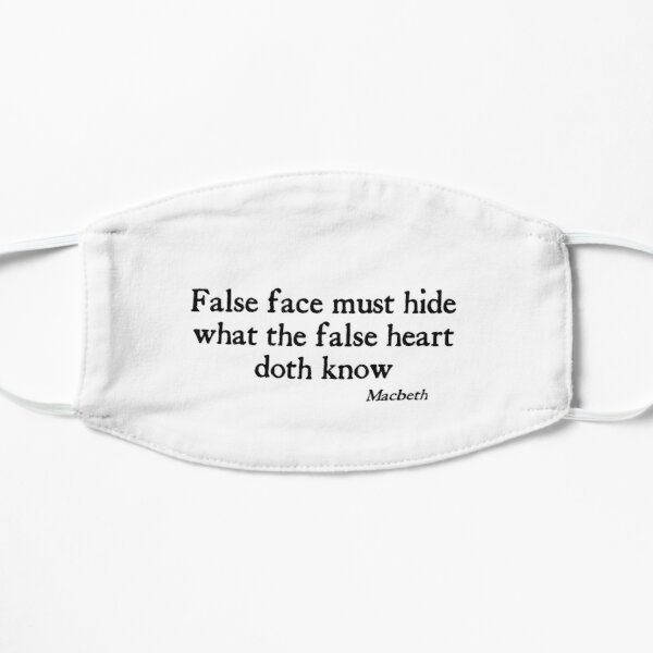 False Face False Heart Black on White Macbeth Shakespeare Mask Flat Mask