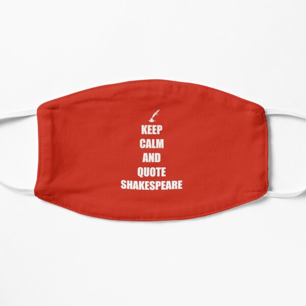 Keep Calm and Quote Shakespeare  Face Mask Flat Mask