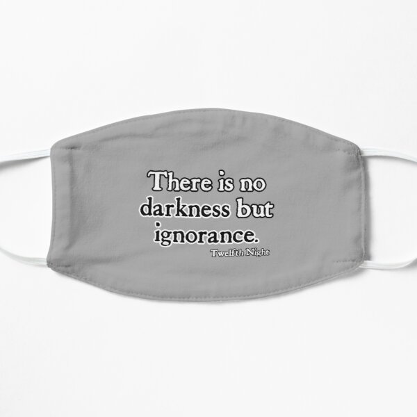 There Is No Darkness But Ignorance  -  Shakespeare Flat Mask