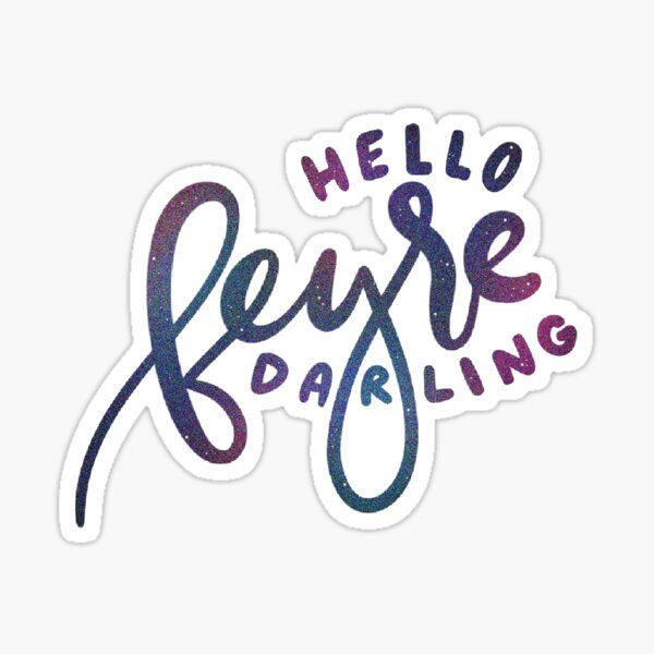 hello feyre darling Sticker