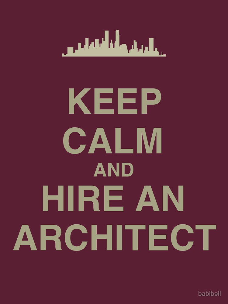 High Quality Keep Calm And Hire An Architect By Babibell