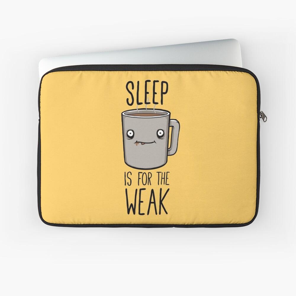 Sleep Is For The Weak Laptop Sleeve