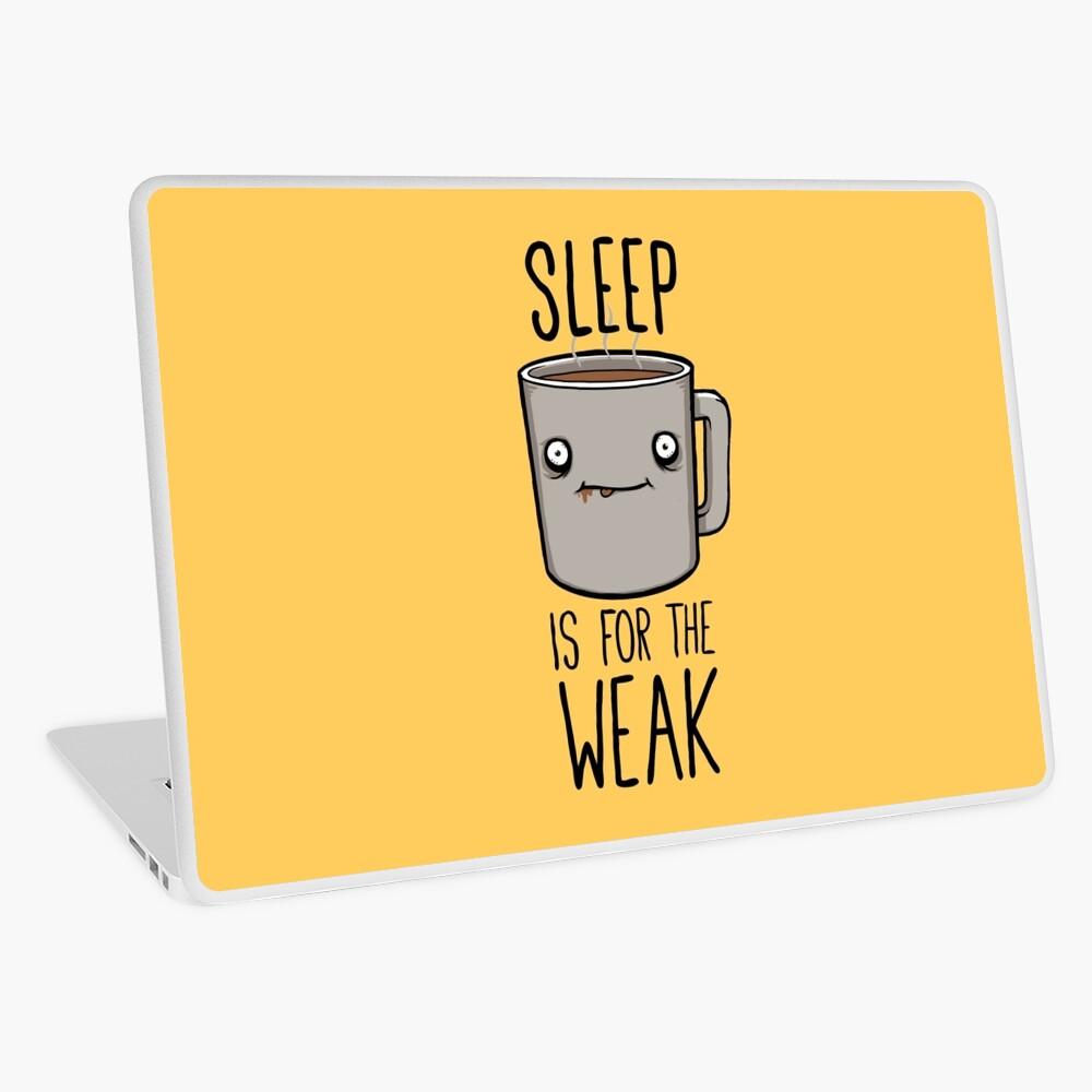Sleep Is For The Weak Laptop Skin