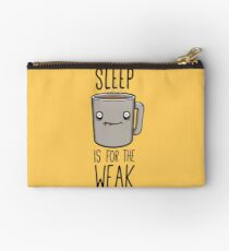 Sleep Is For The Weak Zipper Pouch