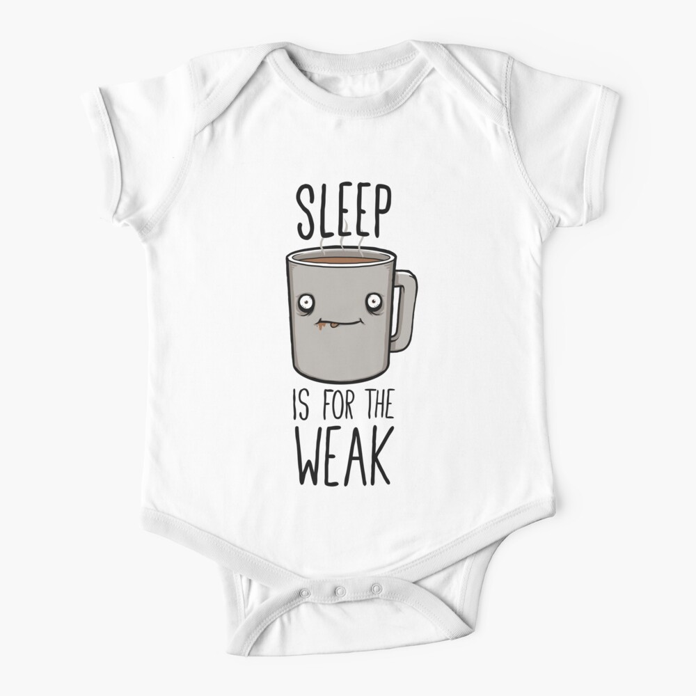 Sleep Is For The Weak Baby One-Piece