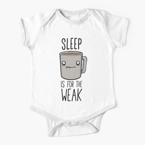 Sleep Is For The Weak Short Sleeve Baby One-Piece