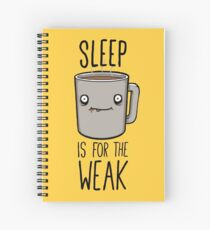 Sleep Is For The Weak Spiral Notebook