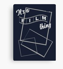 It's a Film Thing Canvas Print