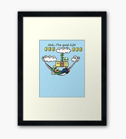 """""""Ahh, The Good Life!"""" Framed Print"""