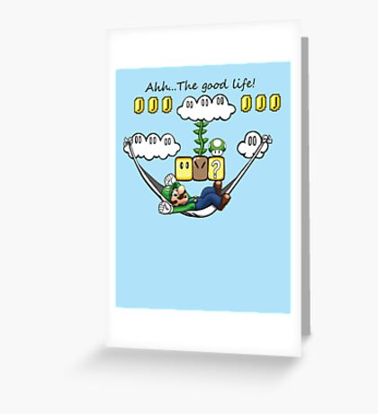 """Ahh, The Good Life!"" Greeting Card"