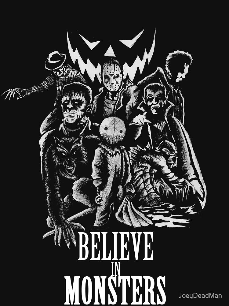 Believe In Monsters   Unisex T-Shirt
