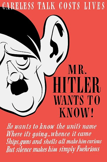 Careless Talk Costs Lives - Mr. Hitler Wants To Know by warishellstore