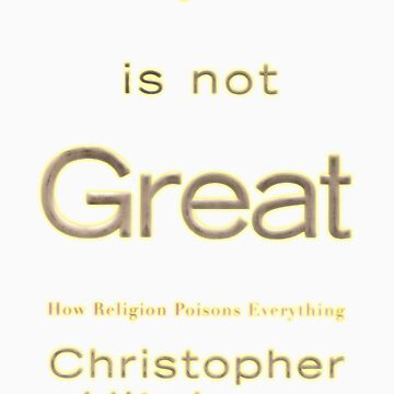 God is Not Great - Christopher Hitchens by cCarrGoer