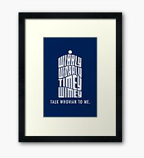 Talk Whovian To Me Framed Print
