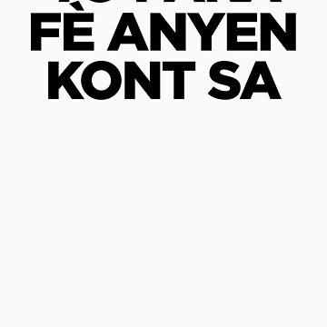 Yo Paka Fè Anyen Kont Sa... by timoza