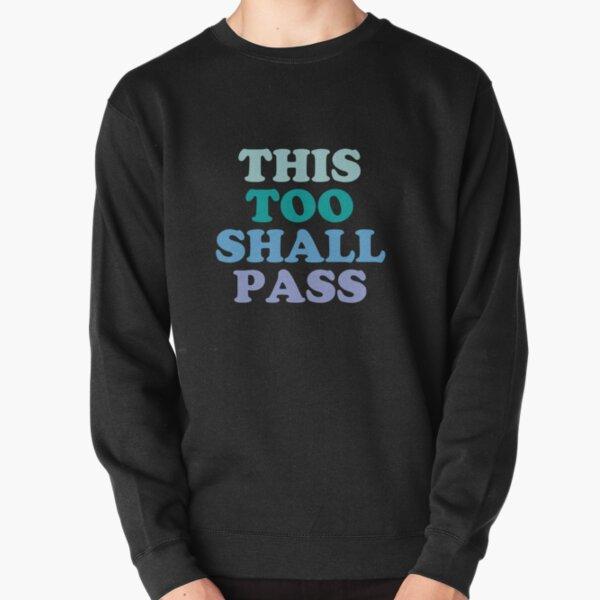 Coronavirus Message - This Too Shall Pass - Motivational Quote Pullover Sweatshirt